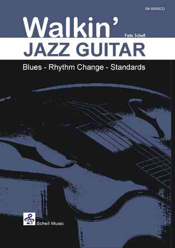 Walkin' Jazz Guitar/ Blues - Rhythm Change - Standards (notation, tab, cd)