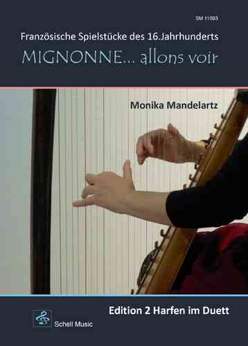 Mignonne… allons voir (2 harps)/ French Music of the 16. century