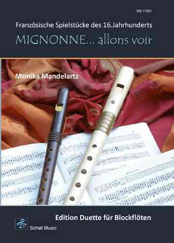 Mignonne… allons voir (duets for recorder)/ French Music of the 16. century
