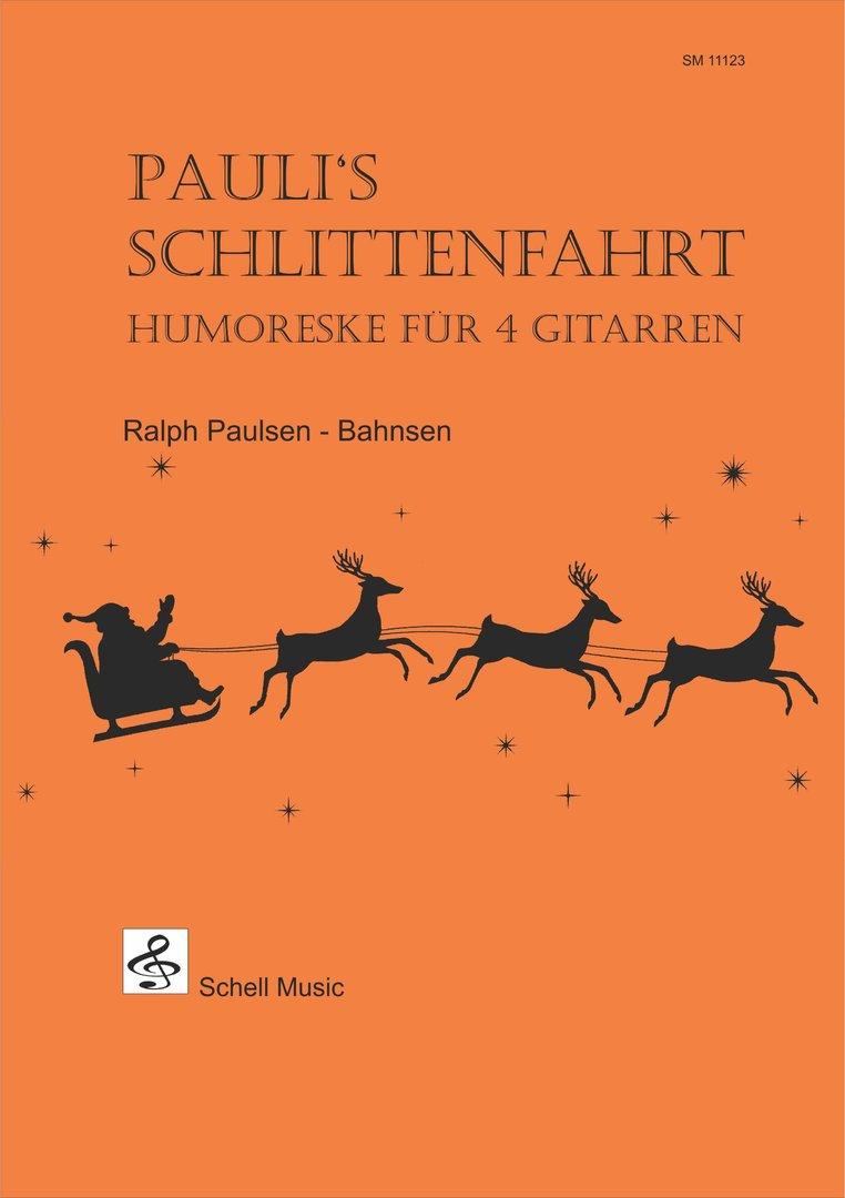 Pauli\'s Sleigh Ride - Humoreske für 4 Gitarren (Bass, Percussion ad ...