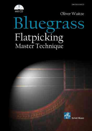 Bluegrass Flatpicking Master Technique (Noten/ TAB/ CD)